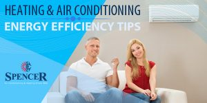 Heating and Air Conditioning Energy Efficiency Tips