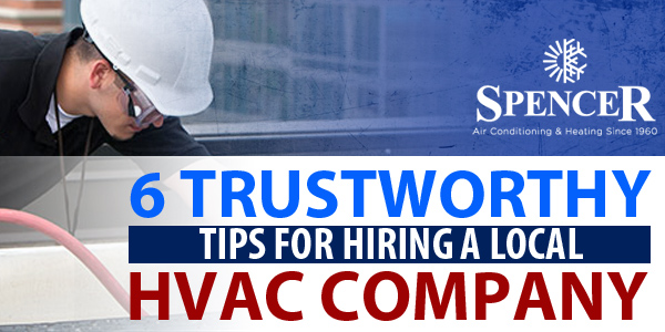 7 Trustworthy Tips for Hiring a Local HVAC Company