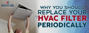 Why You Should Replace Your HVAC Filter Periodically?