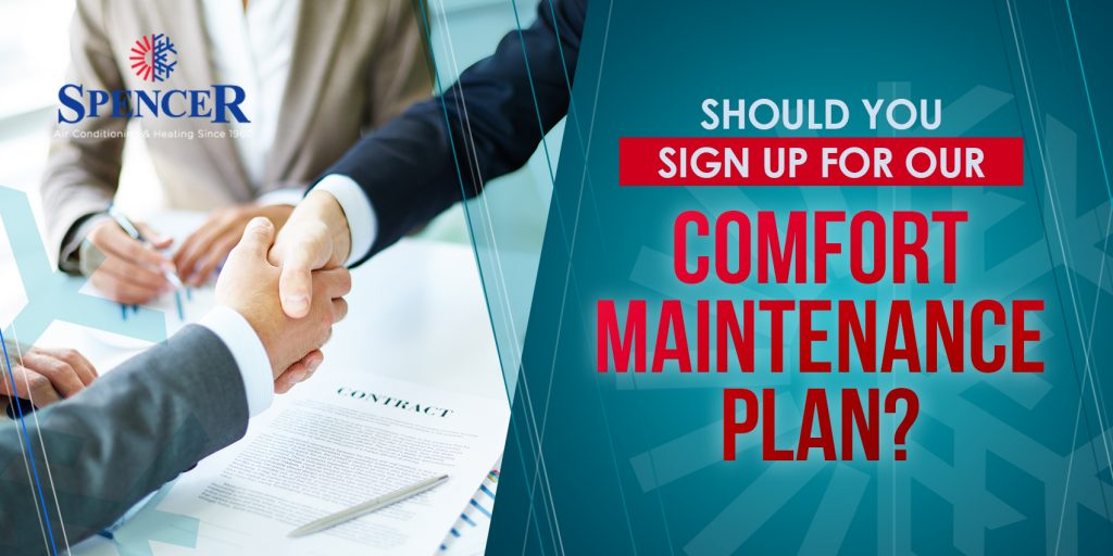 Should You Sign Up For Our Comfort Maintenance Plan?