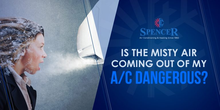Is The Misty Air Coming Out Of My A/C Dangerous?