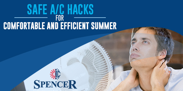 Safe A/C Hacks For Comfortable and Efficient Summer