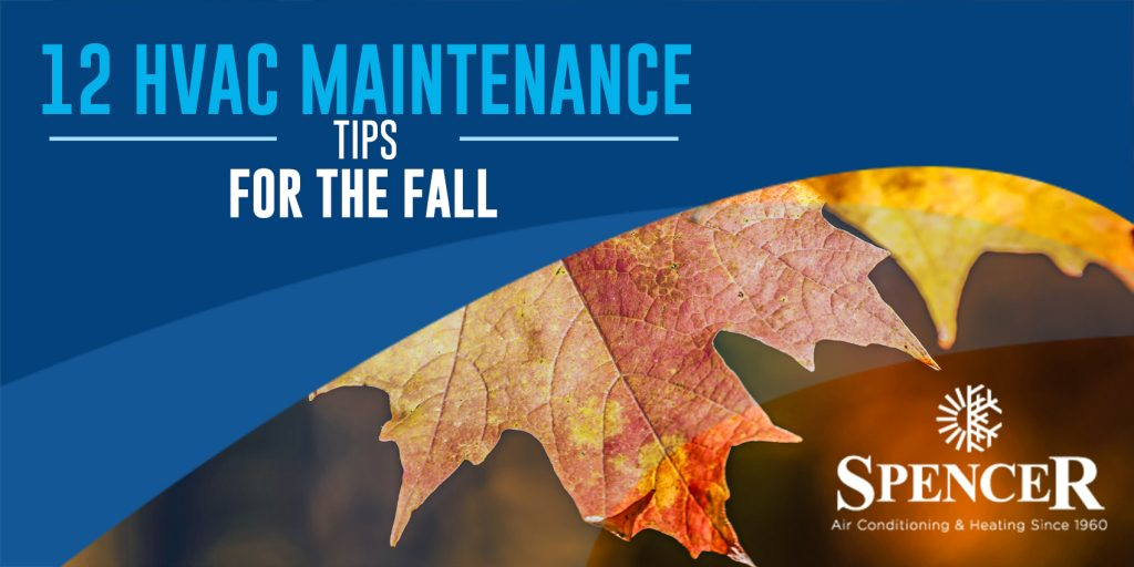 12 HVAC Maintenance Tips For The Fall