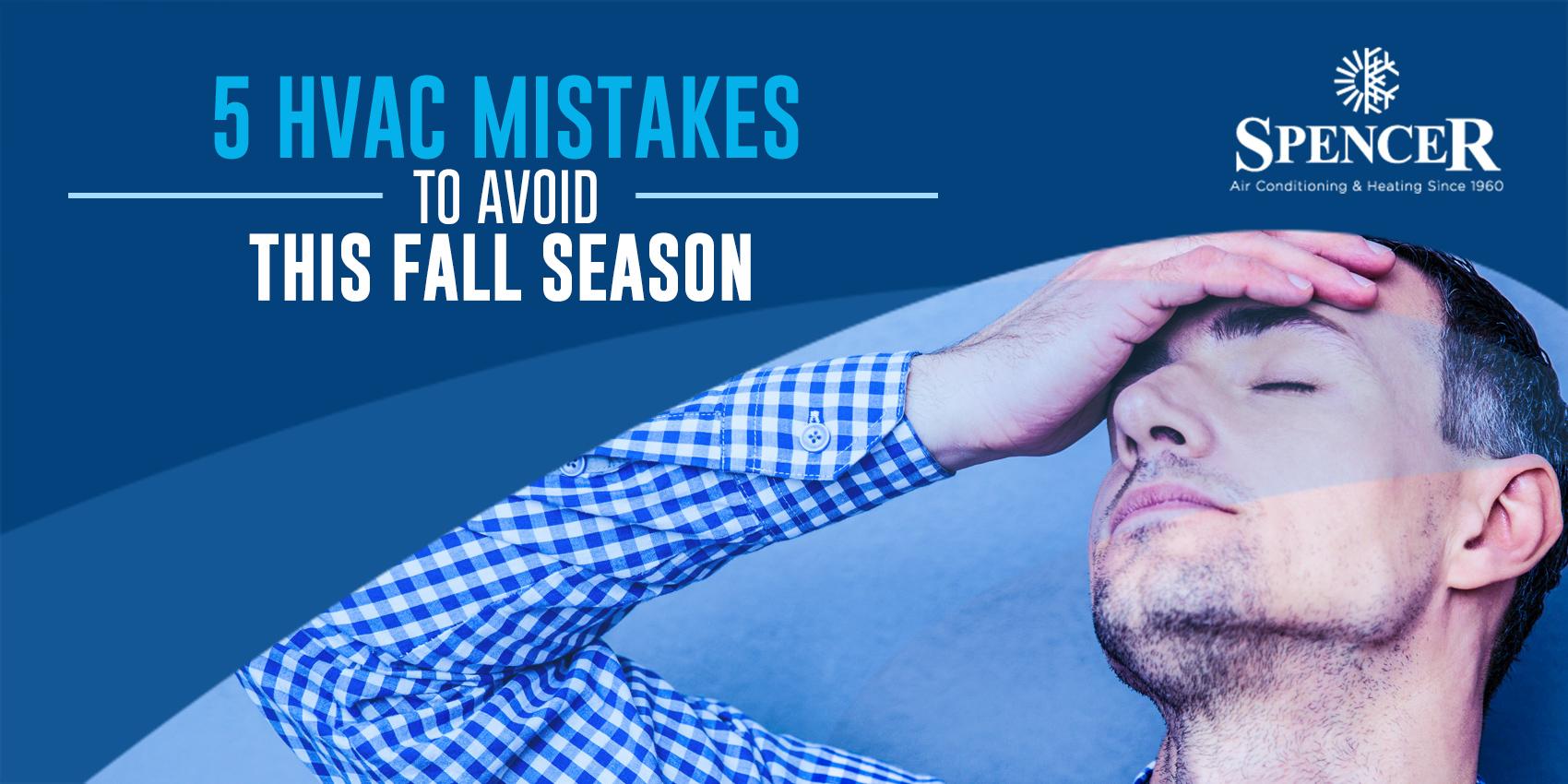 5 HVAC Mistakes to Avoid This Fall Season