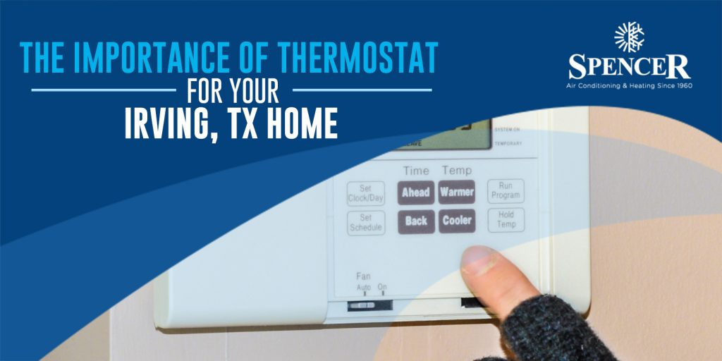 The Importance of Thermostat for Your Irving, TX Home
