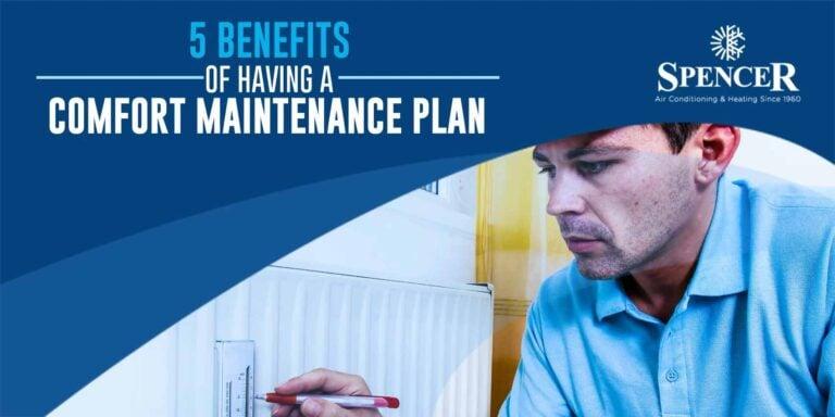 5 Benefits of Having a Comfort Maintenance Plan