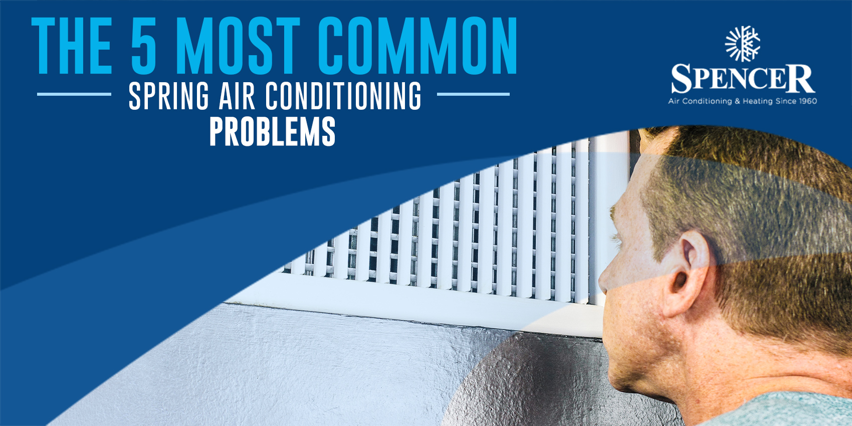The 5 Most Common Spring Air Conditioning Problems