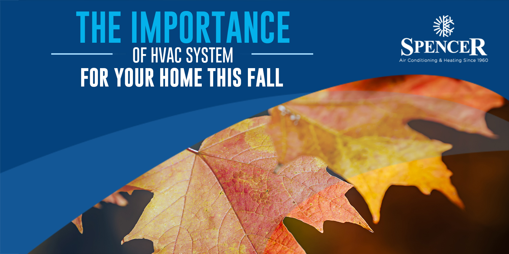 The Importance of HVAC System for Your Home This Fall