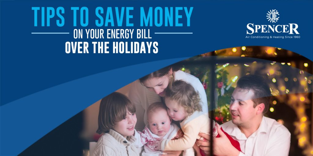 Tips to Save Money on Your Energy Bill Over the Holidays